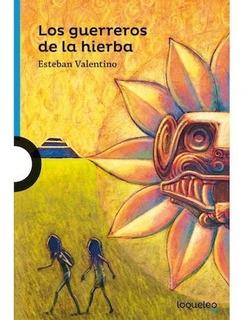 Los Guerreros De La Hierba - Loqueleo