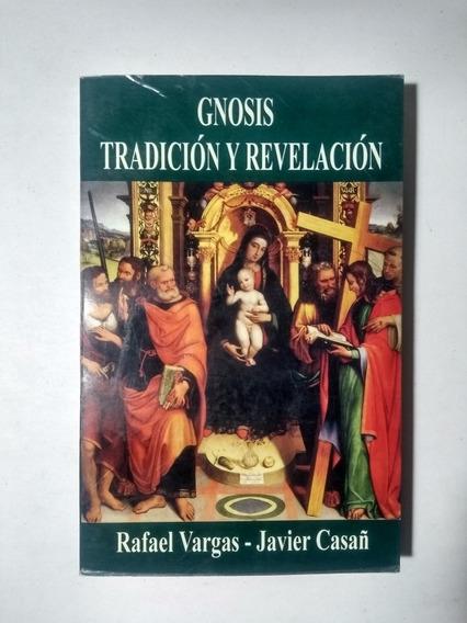 Gnosis . Tradición Y Revelación , Rafael Vargas - Javier Cas
