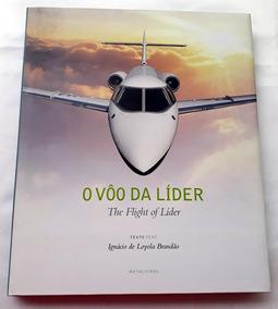 O Vôo Da Lider Ignácio Loyola Brandão Trajetória Táxi Aéreo
