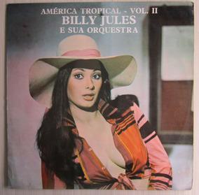 Lp America Tropical Billy Jules E Sua Orquestra Vol Ii