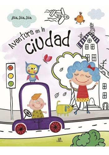 Imagen 1 de 3 de Libro Aventura En La Ciudad Cuento Coleccion Bla Bla Bla Edu