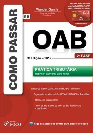 Como Passar Na Oab 2ª Fase - Prática Tributária - 3ª Ed.