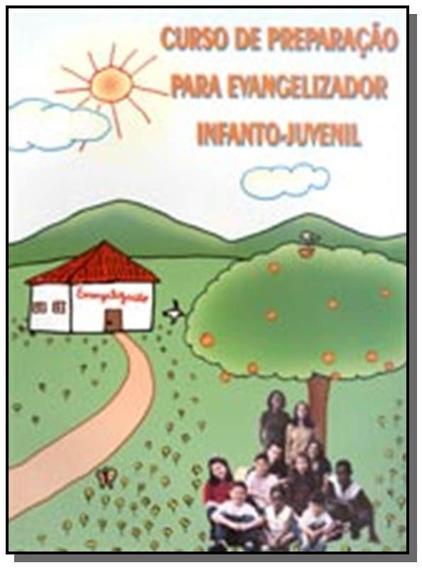 Curso De Preparacao Para Evangelizador Infanto-juv