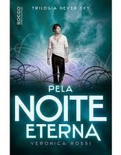 Livro Pela Noite Eterna - Trilogia N Veronica Rossi