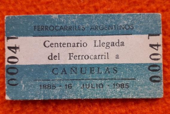 Boleto Centenario De La Llegada Del Ferrocarril A Cañuelas