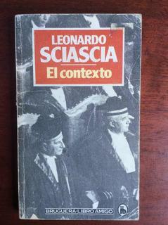 El Contexto. Leonardo Sciascia. Bruguera. 1981.