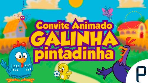 Imagem 1 de 5 de Convite Animado Galinha Pintadinha