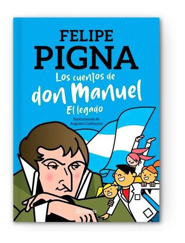 Los Cuentos De Don Manuel   Felipe Pigna