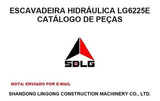 Catalogo De Peças Escavadeira Sldg Modelo Lg6225e