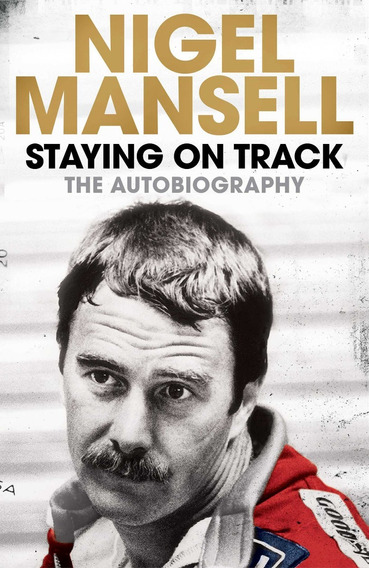 Nigel Mansell Staying On Track - My Autobiography Formula 1