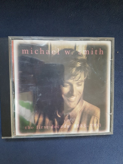 Michael W. Smith - The First Decade 1983 1988