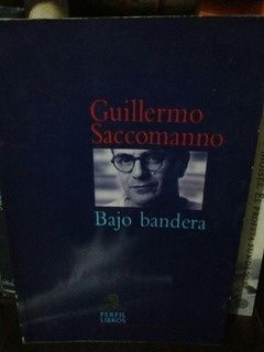 Guillermo Saccomanno - Bajo Bandera