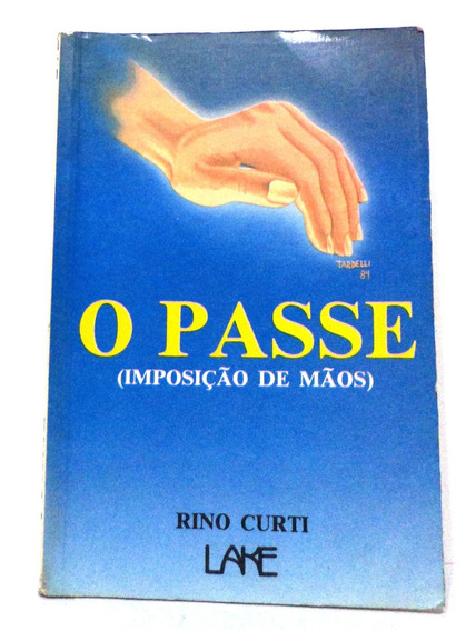 Livro O Passe Imposição De Mãos, Rino Curti
