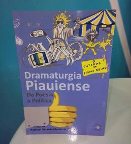 Dramaturgia Piauiense Da Poesia A Política Livro