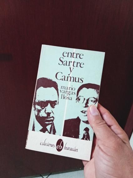 Entre Sartre Y Camus. Mario Vargas Llosa. Primera Edición