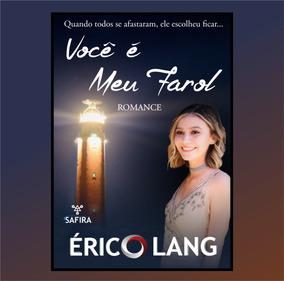 Livro Você É Meu Farol - Érico Lang