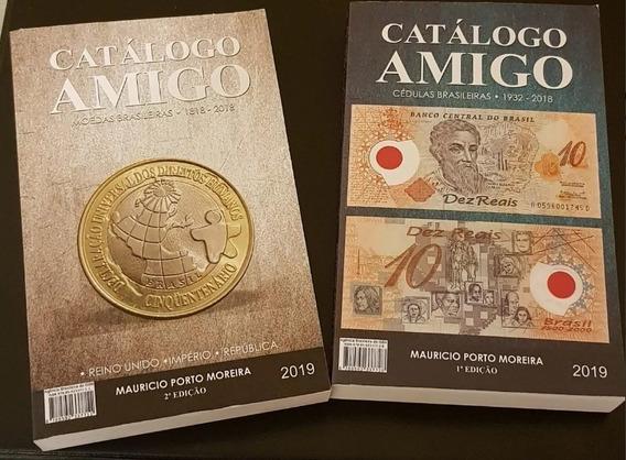 Catálogo Amigo - 2 Em 1 - Moedas E Cédulas Brasileiras !!!