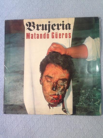 Lp Vinil - Brujeria - Matando Güeros - 1993