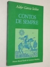 * Livro - Contos De Sempre - Aldyr Garcia Schlee