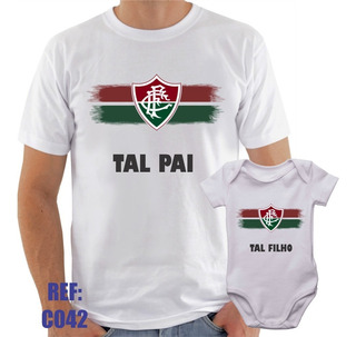 Camisa + Body Fluminense Tal Pai Tal Filho Futebol Esporte