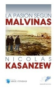 Libro La Pasion Segun Malvinas De Nicolas Kasanzew