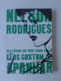 Elas Gostam De Apanhar, Nelson Rodrigues