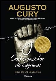 O Colecionador De Lagrimas - Holocausto Augusto Cury