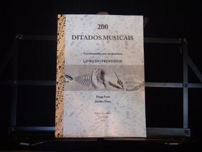 Livro - 200 Ditados Musicais - Livro Do Professor