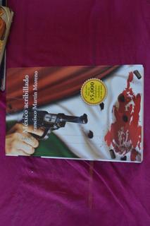 Libro Mexico Acribillado Francisco Martin Moreno Alfaguara