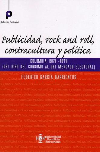Imagen 1 de 1 de Publicidad, Rock And Roll, Contracultura Y Politica