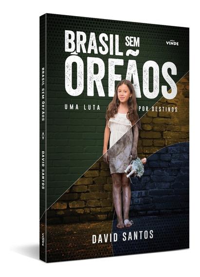 Livro - Brasil Sem Órfãos - Uma Luta Por Destinos
