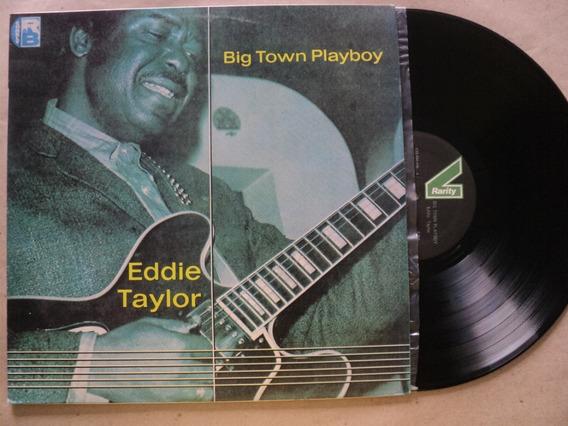 Lp Eddie Taylor- Big Town Playboy- 1985- Zerado- Frete 15,00