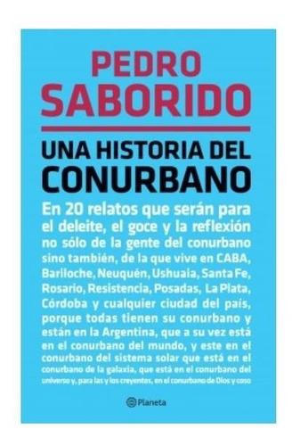 Libro Una Historia Del Conurbano - Pedro Saborido