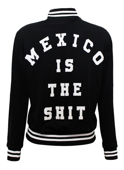 *chamarra Mexico Is The Shit* Tallas Mujer Y Hombre - Negra