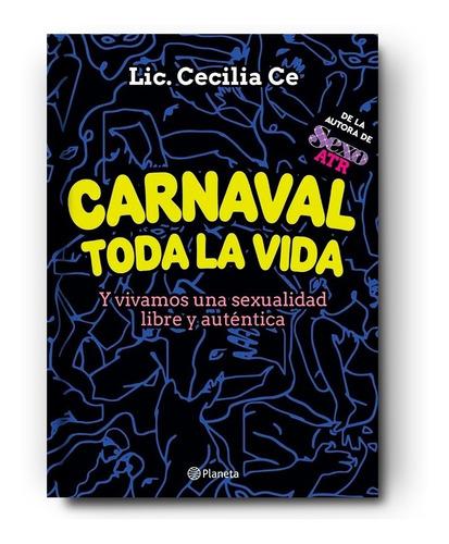 Carnaval Toda La Vida | Cecilia Ce