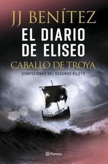El Diario De Eliseo - Caballo De Troya 2 - J. J. Benítez