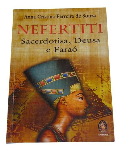 Imagem 1 de 3 de Nefertiti Sacerdotisa, Deusa E Faraó