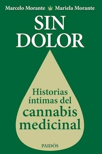 Libro Sin Dolor: Historias Íntimas Del Cannabis Medicinal
