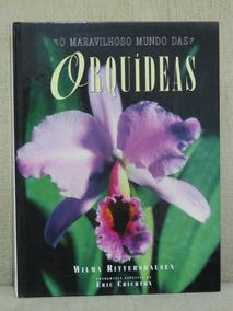 Livro O Maravilhoso Mundo Das Orquídeas Wilma Rittershausen