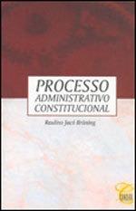 Processo Administrativo Constitucional Raulino Jacó Bruni