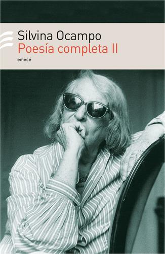 Imagen 1 de 3 de Poesía Completa Ii De Silvina Ocampo - Emecé