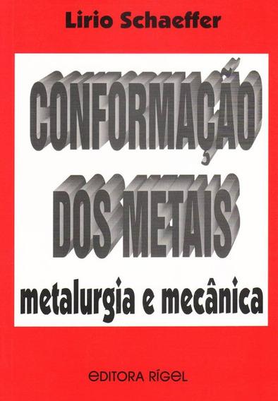 Conformação Dos Metais - Metalúrgica E Mecânica