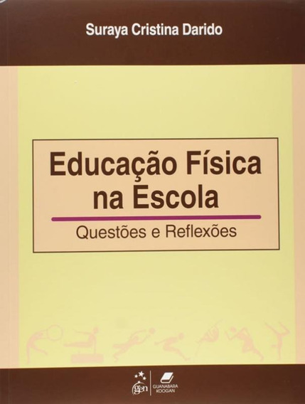 Educacao Fisica Na Escola-questoes E Reflexoes