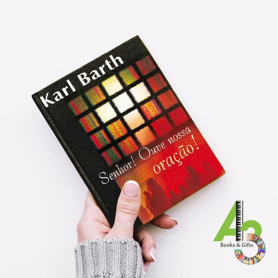Lr17 Senhor! Ouve Nossa Oração! Karl Barth