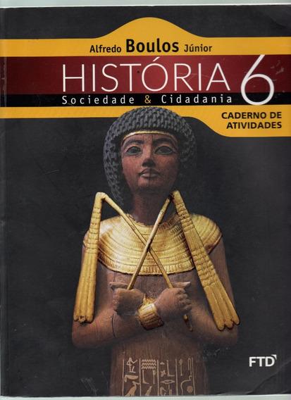 História Sociedade & Cidadania - 6º Ano Caderno De Atividade