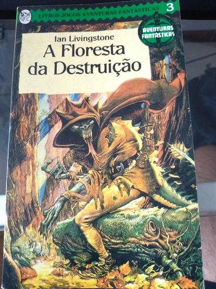 A Floresta Da Destruição - Livro Jogo - Ian Livingstone
