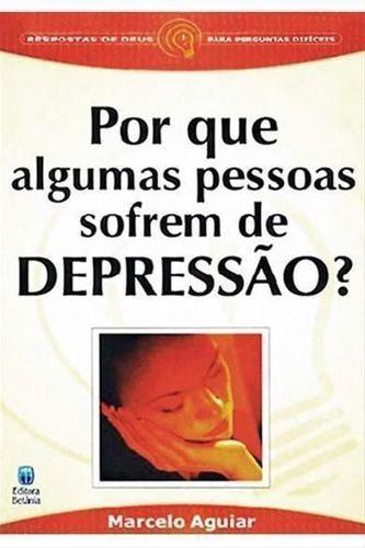 Por Que Algumas Pessoas Sofrem De Depressão? Marcelo Aguiar