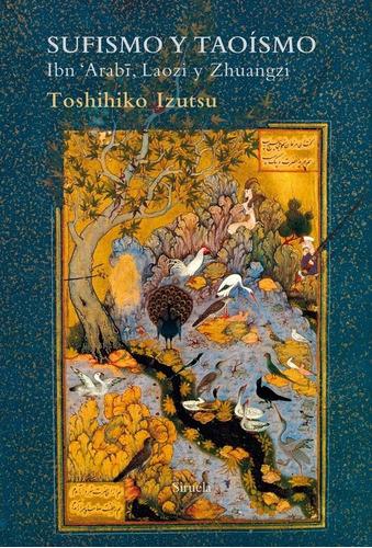 Imagen 1 de 3 de Sufismo Y Taoísmo, Toshihiko Izutsu, Siruela