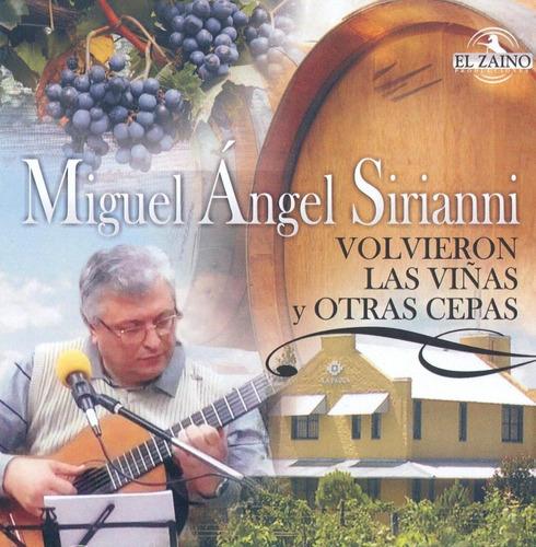 Imagen 1 de 4 de Volvieron Las Viñas Y Otras Cepas - Miguel Angel Sirianni Cd