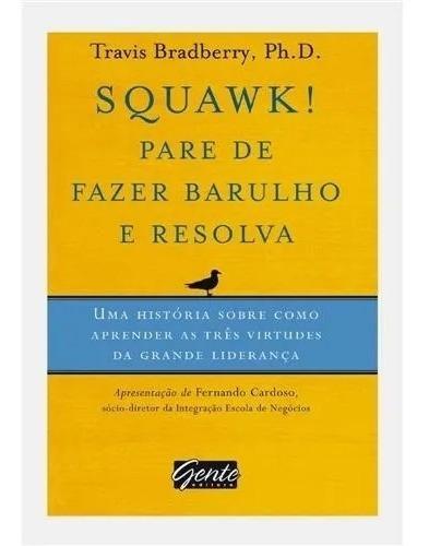 Livro Squawk! - Pare De Fazer Barulho E Resolva